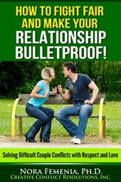 How to Fight Fair And Make Your Relationship Bulletproof! (Marriage and Conflict)