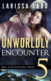 Unworldly Encounter Part 5 (A BBW Alien Romance Serial)