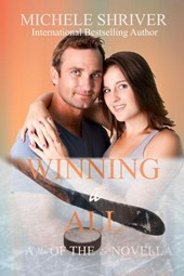 Winning it All (Men of the Ice, #3) | Michele Shriver |