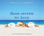 Those Secrets We Keep | Emily Liebert |