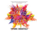 God-Shaped Hole | Tiffanie DeBartolo |
