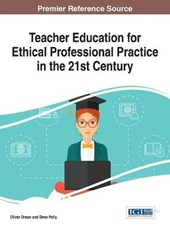 Teacher Education for Ethical Professional Practice in the 21st Century