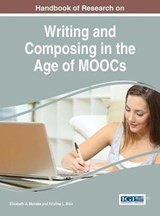 Handbook of Research on Writing and Composing in the Age of Moocs | Monske, Elizabeth A. ; Blair, Kristine L. |
