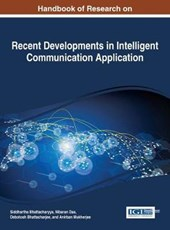 Handbook of Research on Recent Developments in Intelligent Communication Application