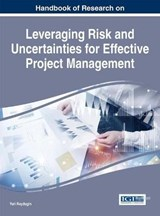 Handbook of Research on Leveraging Risk and Uncertainties for Effective Project Management | Yuri Raydugin |