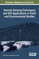 Remote Sensing Techniques and Gis Applications in Earth and Environmental Studies | Santra, Abhisek ; Mitra, Shreyashi Santra |