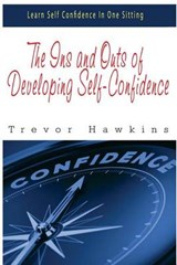 The Ins and Outs of Developing Self-confidence | Trevor Hawkins |