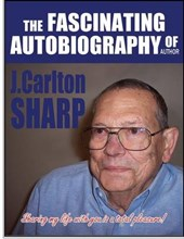 The Fascinating Autobiography of Author J. Carlton Sharp