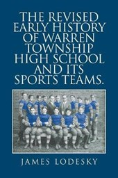 The Revised Early History of Warren Township High School and Its Sports Teams.