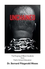 Unchained | Dr Bernard Fitzgerald Moses |