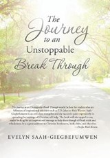 The Journey to an Unstoppable Break Through | Evelyn Saah-Giegbefumwen |