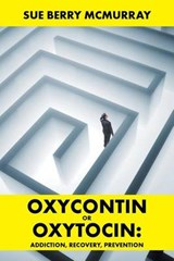 Oxycontin or Oxytocin | Sue Berry Mcmurray |