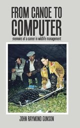 From Canoe to Computer | John Raymond Gunson |