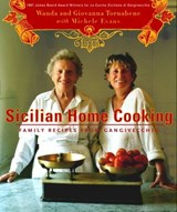Sicilian Home Cooking | Wanda Tornabene ; Giovanna Tornabene ; Michele Evans |