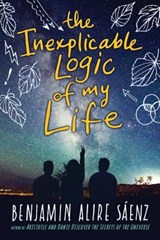 The Inexplicable Logic of My Life | Benjamin Alire Saenz |