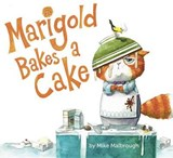 Marigold Bakes a Cake | Mike Malbrough |