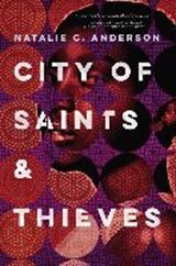 City of saints and thieves | Natalie C. Anderson |