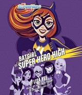 Batgirl at Super Hero High | Lisa Yee |