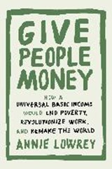 Give People Money | Annie Lowrey |