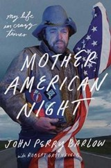 Mother American Night | Barlow, John Perry ; Greenfield, Robert |