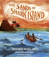 The Sands of Shark Island | Alexander Mccall Smith |