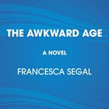 The Awkward Age | Francesca Segal |