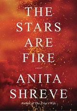 The Stars Are Fire | Anita Shreve |