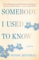 Somebody I Used to Know | Wendy Mitchell |