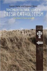 Tracing the Cultural Legacy of Irish Catholicism | Eugene O'brien |