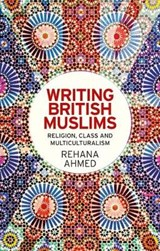 Writing British Muslims | Rehana Ahmed |