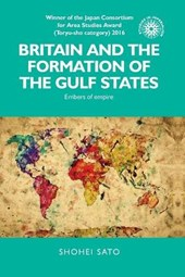 Britain and the Formation of the Gulf States | Shohei Sato |