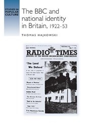 BBC and National Identity in Britain, 1922-53
