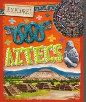 Explore!: Aztecs | Izzi Howell |