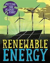 Putting the Planet First: Renewable Energy | Nancy Dickmann |