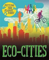 Putting the Planet First: Eco-cities | Nancy Dickmann |
