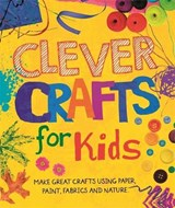 Clever Crafts For Kids | Annalees Lim |