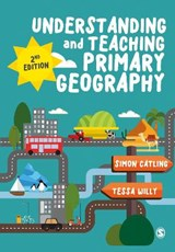 Understanding and Teaching Primary Geography | Simon J. Catling |