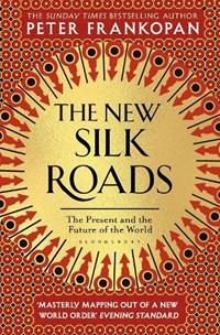 New silk roads   Peter Frankopan  