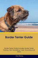 Border Terrier Guide Border Terrier Guide Includes | Evan Mackay |