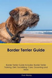 Border Terrier Guide Border Terrier Guide Includes