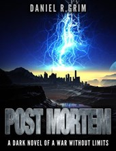 Post Mortem: A Dark Novel of a War without Limits | Daniel R. Grim |
