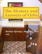 The Mystery and Answers of Orbs