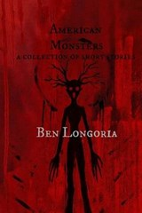 American Monsters | Ben Longoria |