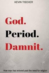 God.Period.Damnit