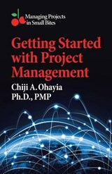 Getting Started With Project Management | Ohayia, Chiji A., Ph.d. |