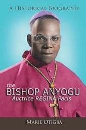 The Bishop Anyogu Auctrice Regina Pacis