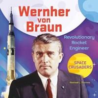 Wernher Von Braun | Rachael L. Thomas |