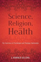 Science, Religion, and Health | J. Harold Ellens |