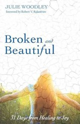 Broken and Beautiful | Julie Woodley |