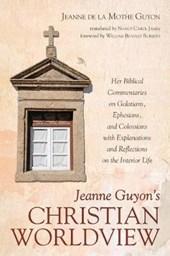 Jeanne Guyon's Christian Worldview